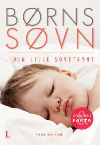 Vibeke Manniche: Børns søvn : din lille sovetryne